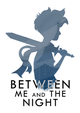 Between Me and The Night (PC/MAC) DIGITAL (klucz STEAM)