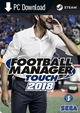 Football Manager Touch 2018 (PC/MAC/LX) PL DIGITAL + BETA! (klucz STEAM)